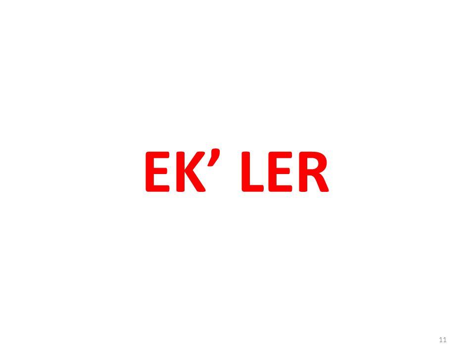EK' LER 11