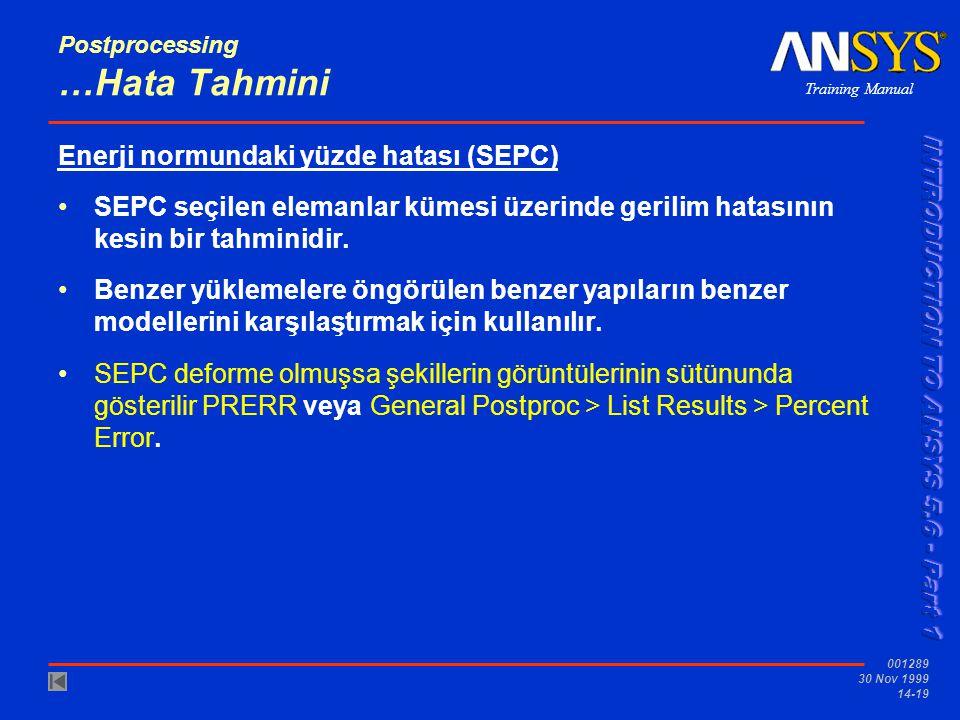 Training Manual 001289 30 Nov 1999 14-19 Postprocessing …Hata Tahmini Enerji normundaki yüzde hatası (SEPC) •SEPC seçilen elemanlar kümesi üzerinde ge