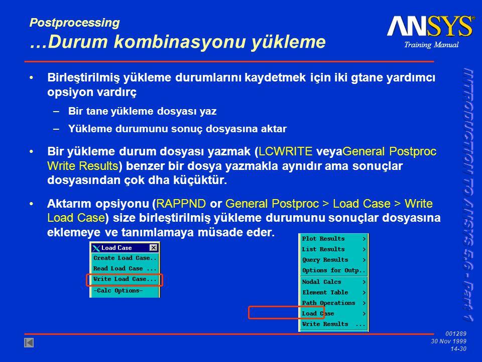 Training Manual 001289 30 Nov 1999 14-30 Postprocessing …Durum kombinasyonu yükleme •Birleştirilmiş yükleme durumlarını kaydetmek için iki gtane yardı
