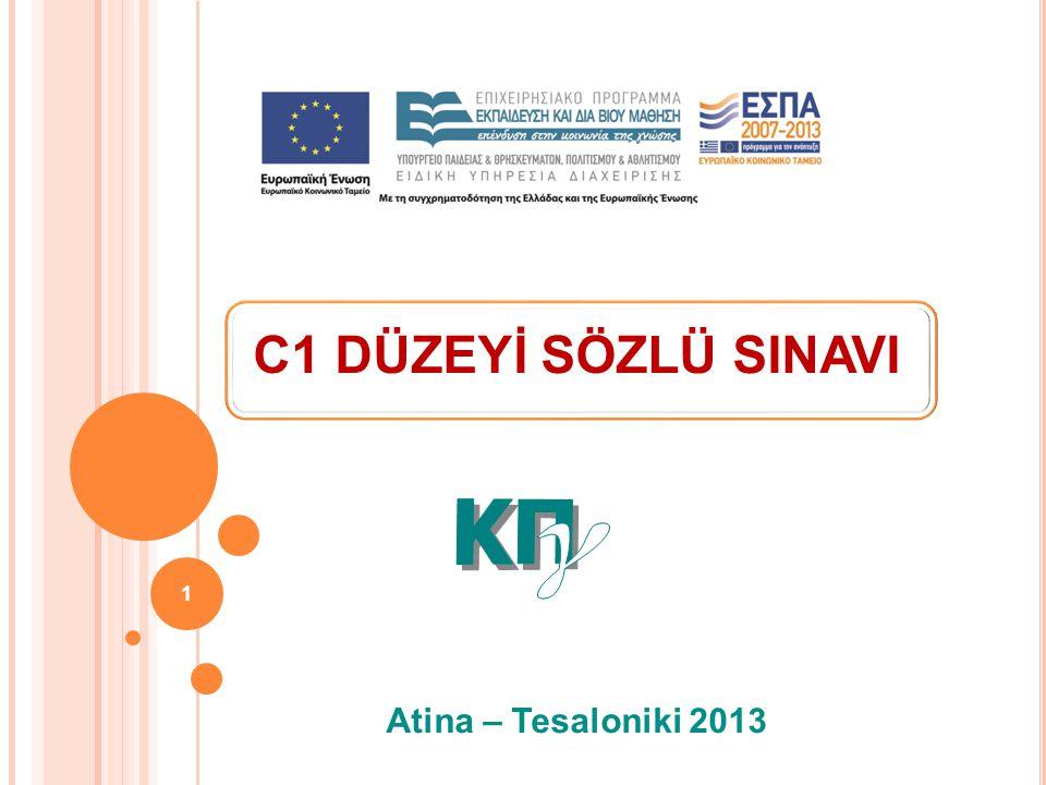 1 C1 DÜZEYİ SÖZLÜ SINAVI Atina – Tesaloniki 2013
