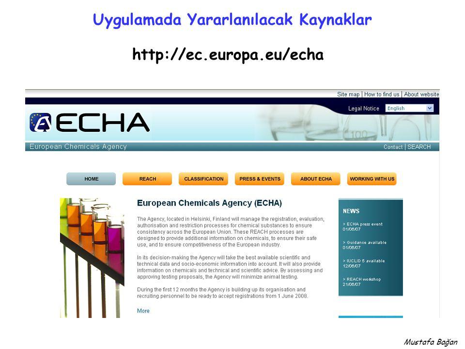 Uygulamada Yararlanılacak Kaynaklar http://ec.europa.eu/echa Mustafa Bağan