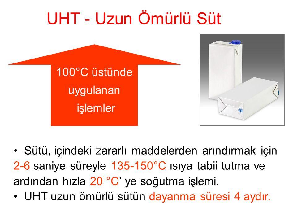 UHT - Uzun Ömürlü Süt 100°C üstünde uygulanan işlemler • Sütü, içindeki zararlı maddelerden arındırmak için 2-6 saniye süreyle 135-150°C ısıya tabii t