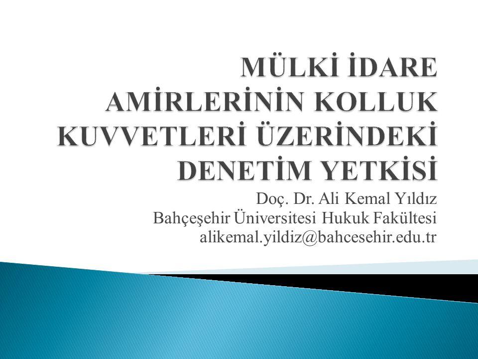 Doç. Dr. Ali Kemal Yıldız Bahçeşehir Üniversitesi Hukuk Fakültesi alikemal.yildiz@bahcesehir.edu.tr