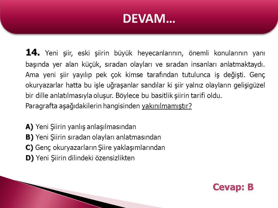 DEVAM… 14. 14. Yeni şiir, eski şiirin büyük heyecanlarının, önemli konularının yanı başında yer alan küçük, sıradan olayları ve sıradan insanları anla