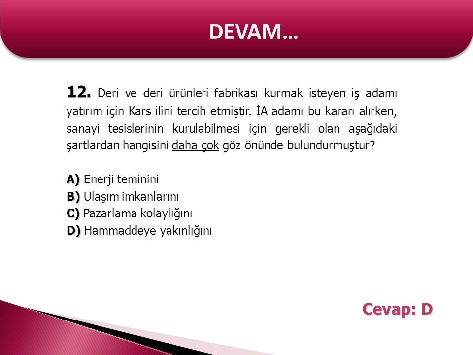 DEVAM… 12. 12. Deri ve deri ürünleri fabrikası kurmak isteyen iş adamı yatırım için Kars ilini tercih etmiştir. İA adamı bu kararı alırken, sanayi tes