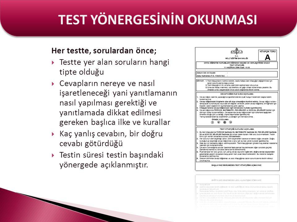 Her testte, sorulardan önce;  Testte yer alan soruların hangi tipte olduğu  Cevapların nereye ve nasıl işaretleneceği yani yanıtlamanın nasıl yapılm