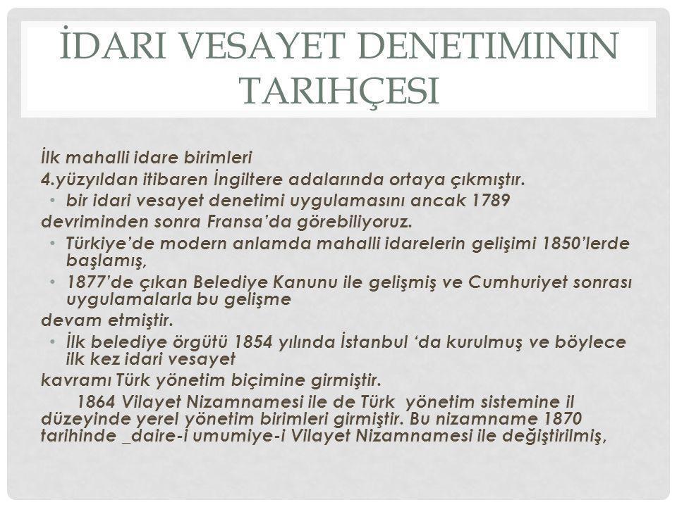 * 1908 II.Meşrutiyet döneminden sonra yönetim örgütünün biçimi Anayasanın 108.