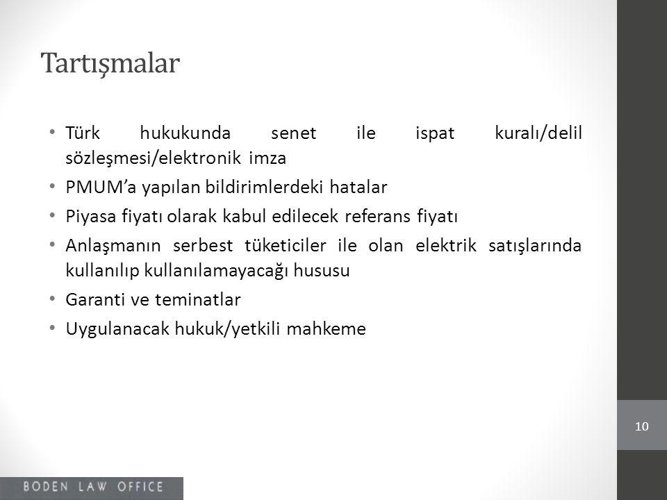 Tartışmalar • Türk hukukunda senet ile ispat kuralı/delil sözleşmesi/elektronik imza • PMUM'a yapılan bildirimlerdeki hatalar • Piyasa fiyatı olarak k