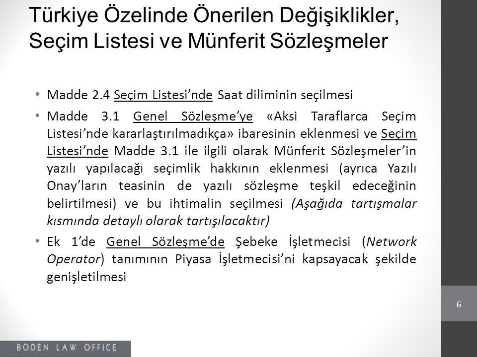 Türkiye Özelinde Önerilen Değişiklikler, Seçim Listesi ve Münferit Sözleşmeler • Madde 2.4 Seçim Listesi'nde Saat diliminin seçilmesi • Madde 3.1 Gene