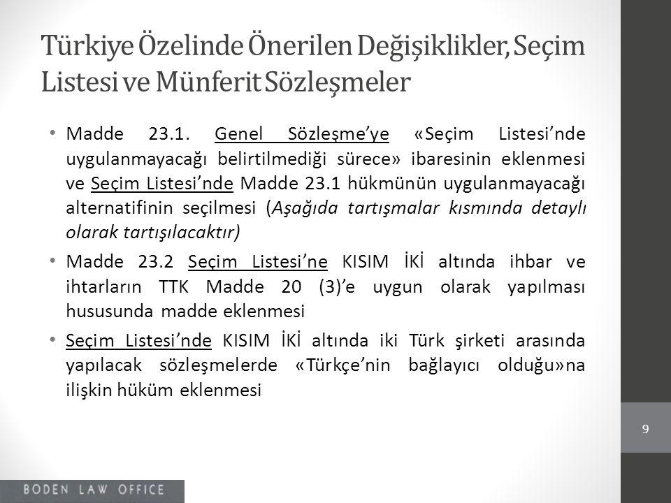 Türkiye Özelinde Önerilen Değişiklikler, Seçim Listesi ve Münferit Sözleşmeler • Madde 23.1. Genel Sözleşme'ye «Seçim Listesi'nde uygulanmayacağı beli