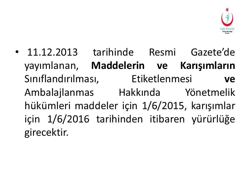 • 11.12.2013 tarihinde Resmi Gazete'de yayımlanan, Maddelerin ve Karışımların Sınıflandırılması, Etiketlenmesi ve Ambalajlanmas Hakkında Yönetmelik hü