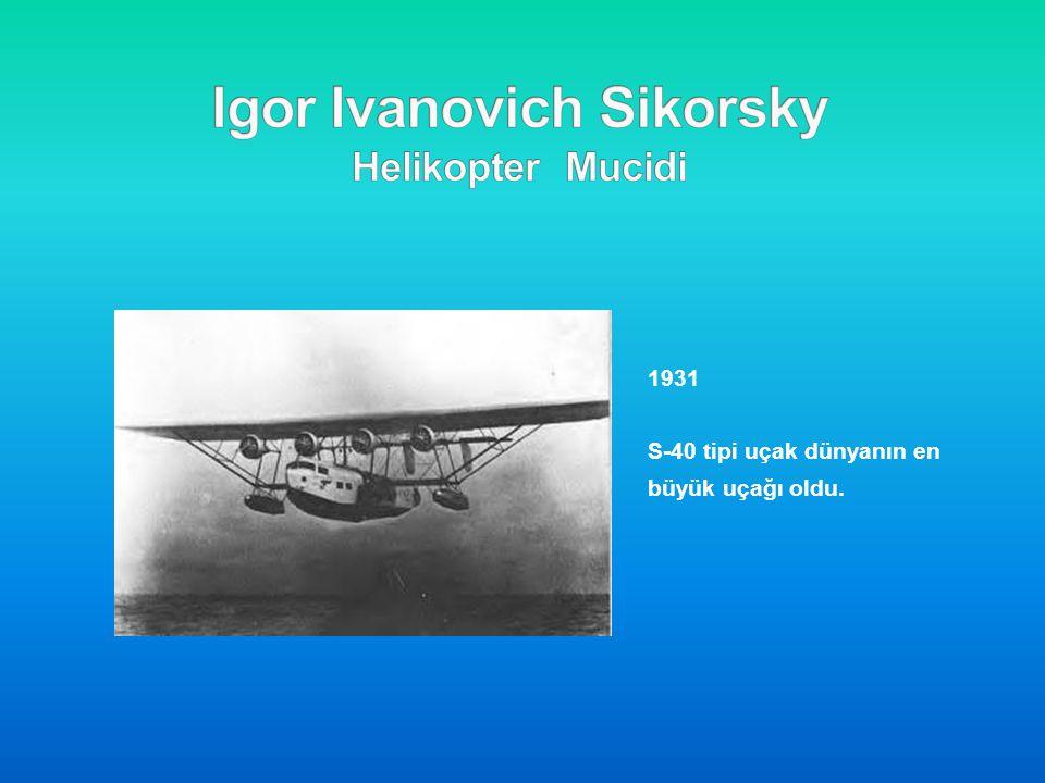 1931 S-40 tipi uçak dünyanın en büyük uçağı oldu.
