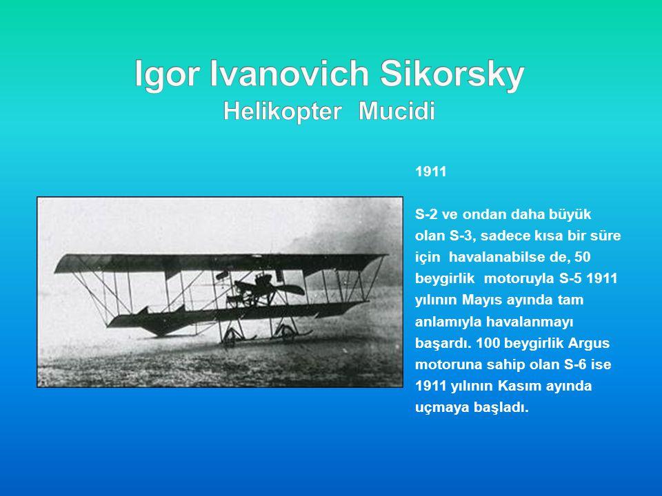 1911 S-2 ve ondan daha büyük olan S-3, sadece kısa bir süre için havalanabilse de, 50 beygirlik motoruyla S-5 1911 yılının Mayıs ayında tam anlamıyla