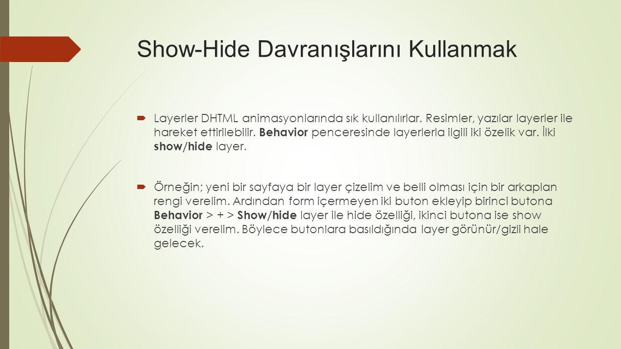 Layerler DHTML animasyonlarında sık kullanılırlar.