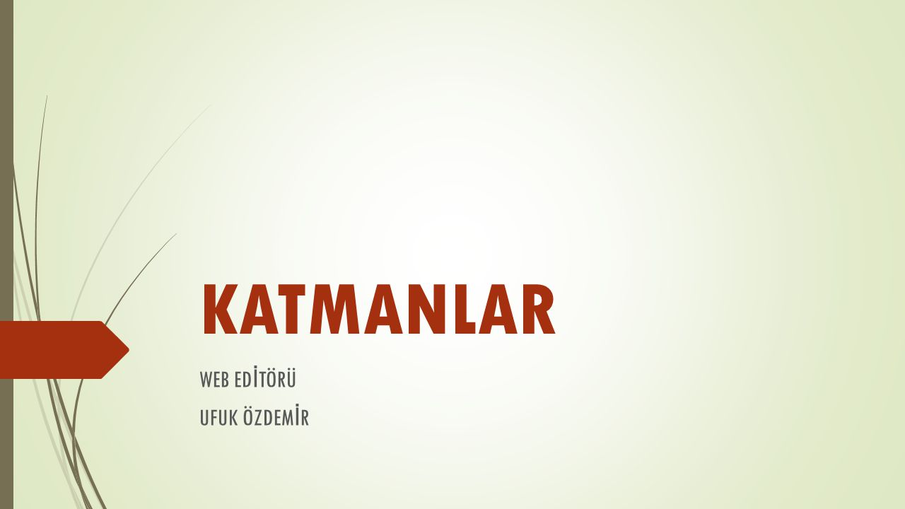 KATMANLAR WEB ED İ TÖRÜ UFUK ÖZDEM İ R