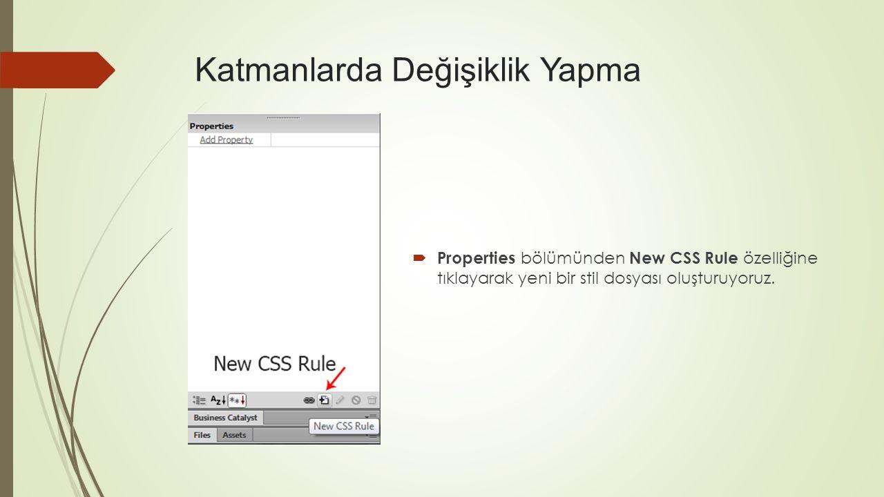  New CSS Rule penceresinde Selector Type özelliğinden daha önceden Class ve ya Id oluşturduğumuz isimi seçerek o isme ait stil dosyaları oluşturuyoruz.