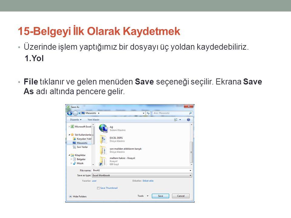 2.Yol • Yukarıdaki pencereden kaydetmek istediğimiz yer seçildikten sonra File name bölümünden dosyaya vermek istediğimiz isim, Save as type bölümünden ise dosyanın kayıt türünü seçerek Save butonu tıklanır.