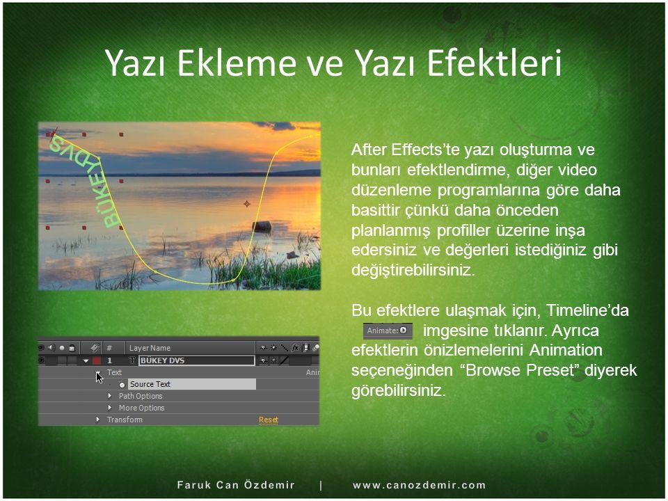 Yazı Ekleme ve Yazı Efektleri After Effects'te yazı oluşturma ve bunları efektlendirme, diğer video düzenleme programlarına göre daha basittir çünkü d
