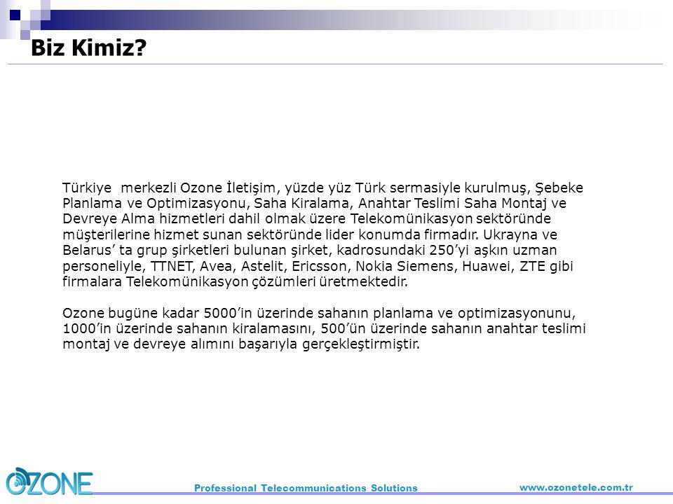 Türkiye merkezli Ozone İletişim, yüzde yüz Türk sermasiyle kurulmuş, Şebeke Planlama ve Optimizasyonu, Saha Kiralama, Anahtar Teslimi Saha Montaj ve D