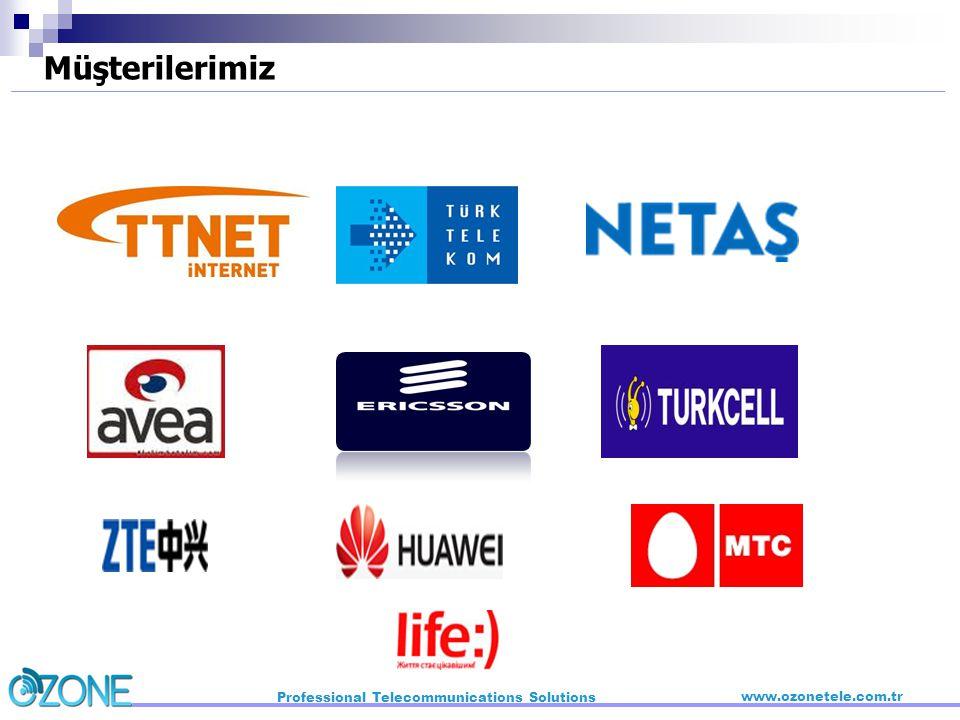 Professional Telecommunications Solutions www.ozonetele.com.tr Müşterilerimiz