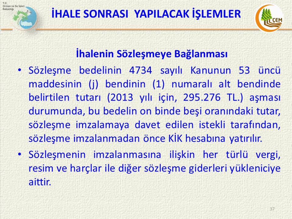 İHALE SONRASI YAPILACAK İŞLEMLER İhalenin Sözleşmeye Bağlanması • Sözleşme bedelinin 4734 sayılı Kanunun 53 üncü maddesinin (j) bendinin (1) numaralı