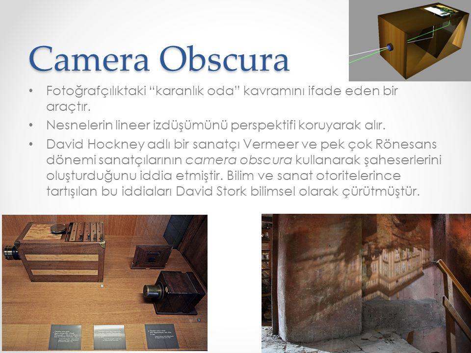 """Camera Obscura • Fotoğrafçılıktaki """"karanlık oda"""" kavramını ifade eden bir araçtır. • Nesnelerin lineer izdüşümünü perspektifi koruyarak alır. • David"""