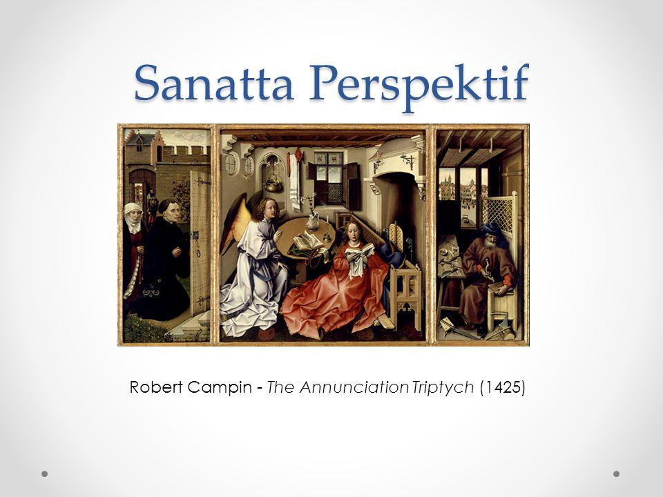 Sanatta Perspektif Robert Campin - The Annunciation Triptych (1425)