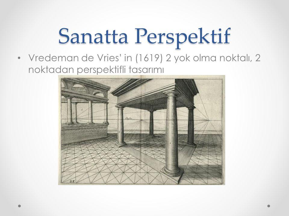 Sanatta Perspektif • Vredeman de Vries' in (1619) 2 yok olma noktalı, 2 noktadan perspektifli tasarımı