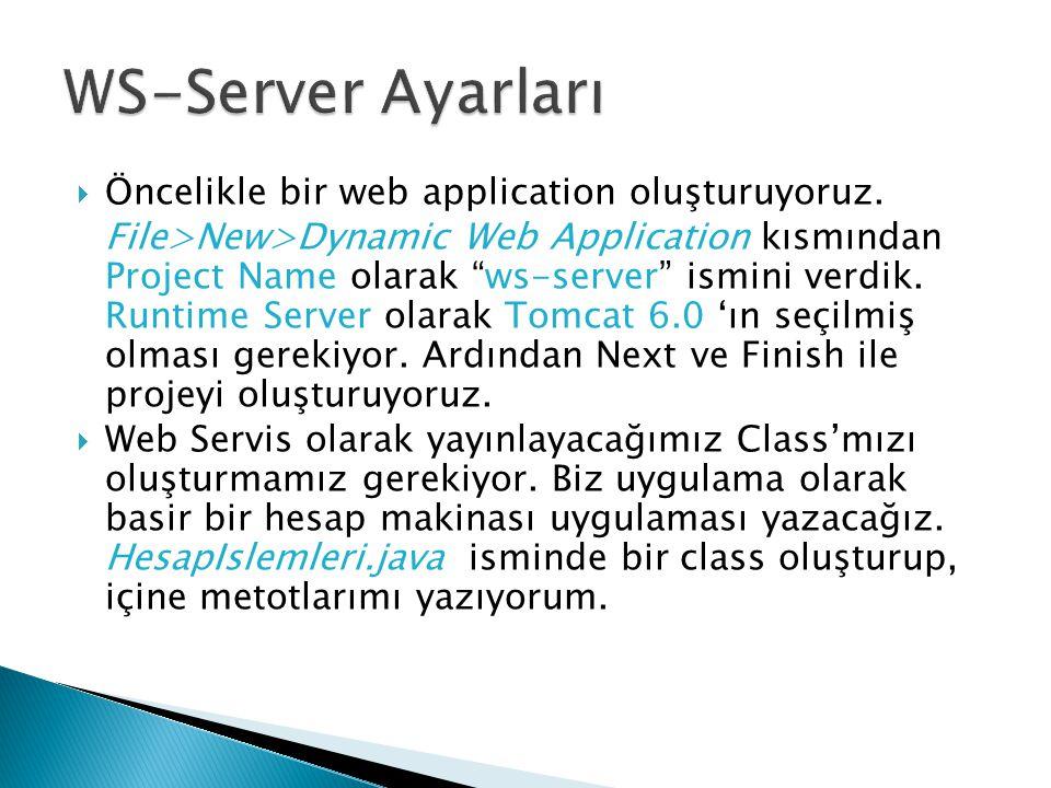 """ Öncelikle bir web application oluşturuyoruz. File>New>Dynamic Web Application kısmından Project Name olarak """"ws-server"""" ismini verdik. Runtime Serve"""