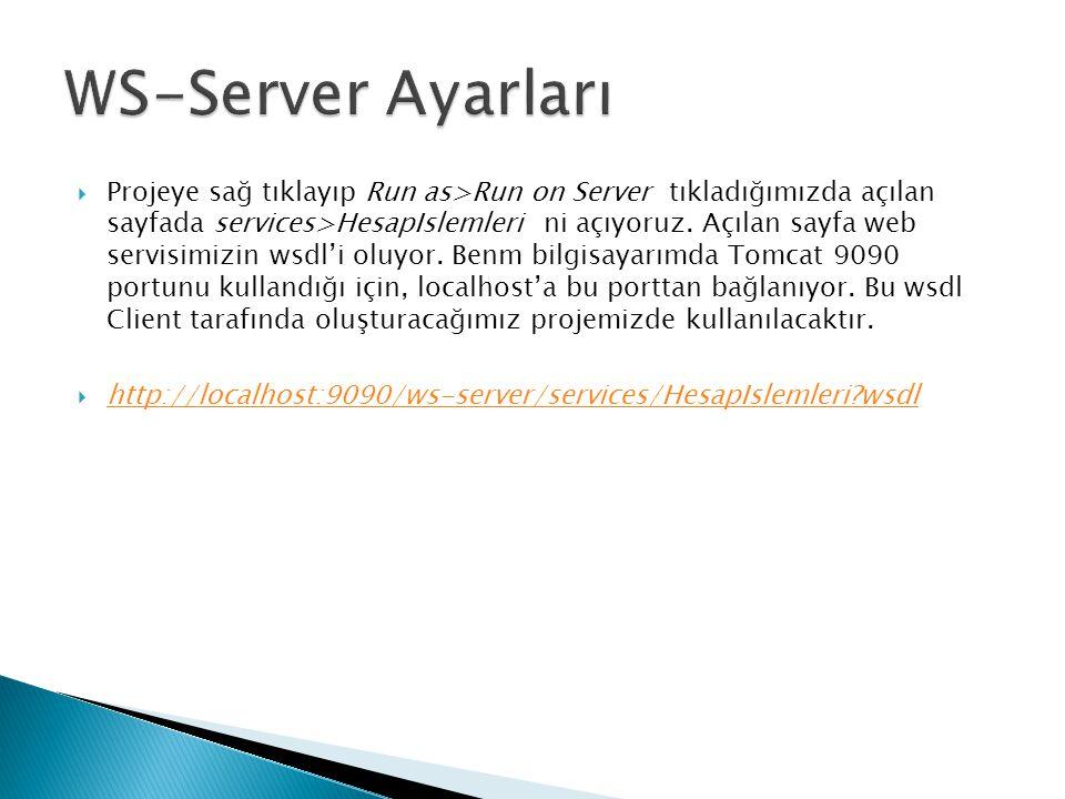  Projeye sağ tıklayıp Run as>Run on Server tıkladığımızda açılan sayfada services>HesapIslemleri ni açıyoruz.