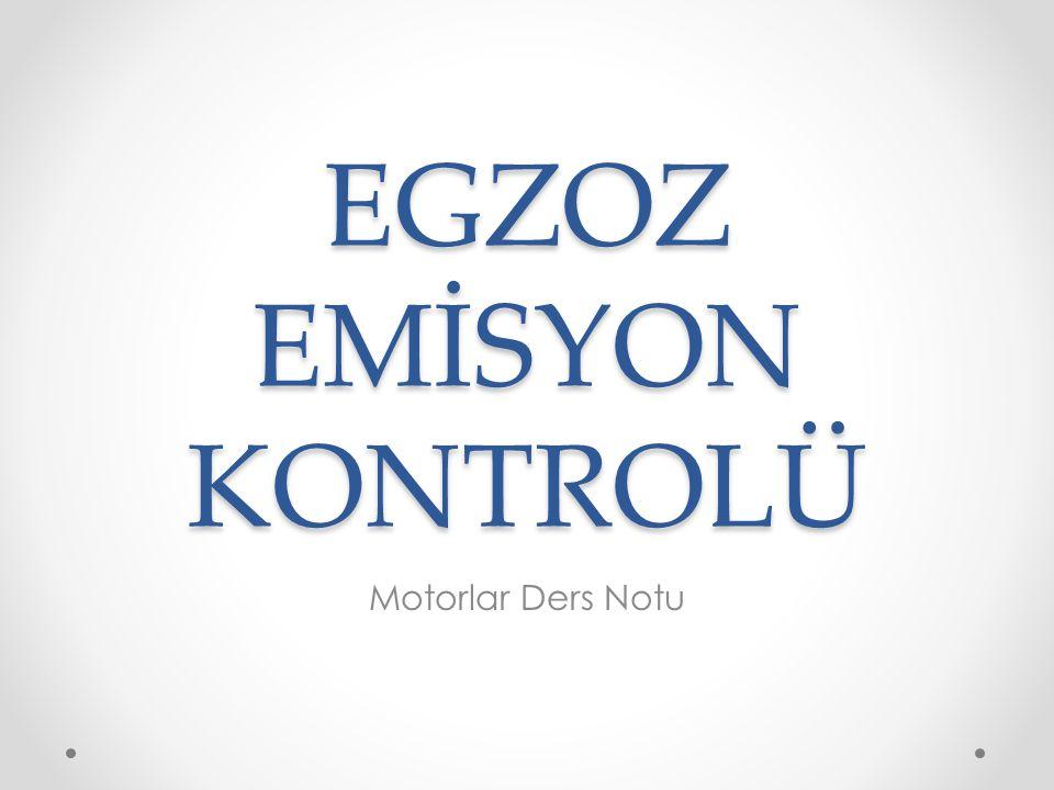 EGZOZ EMİSYON KONTROLÜ Motorlar Ders Notu