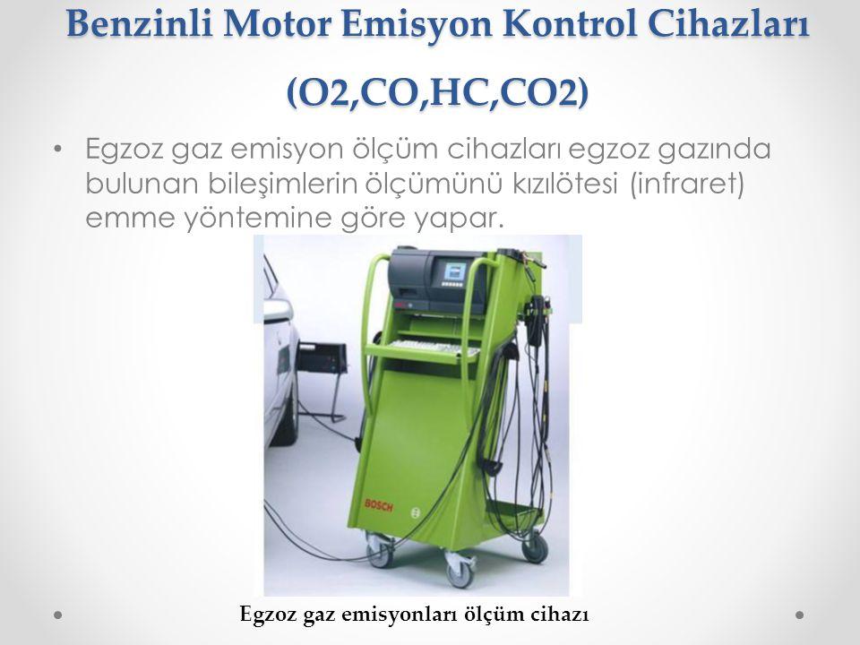 Benzinli Motor Emisyon Kontrol Cihazları (O2,CO,HC,CO2) • Egzoz gaz emisyon ölçüm cihazları egzoz gazında bulunan bileşimlerin ölçümünü kızılötesi (in