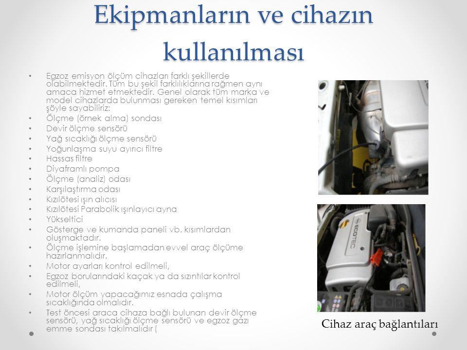 Ekipmanların ve cihazın kullanılması • Egzoz emisyon ölçüm cihazları farklı şekillerde olabilmektedir. Tüm bu şekil farklılıklarına rağmen aynı amaca