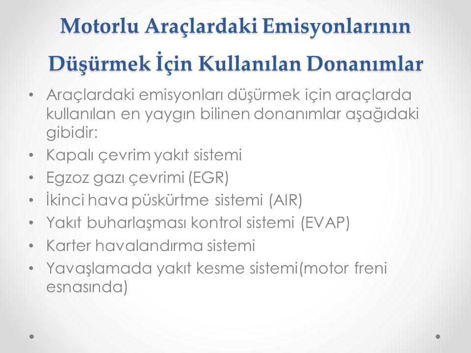 Motorlu Araçlardaki Emisyonlarının Düşürmek İçin Kullanılan Donanımlar • Araçlardaki emisyonları düşürmek için araçlarda kullanılan en yaygın bilinen
