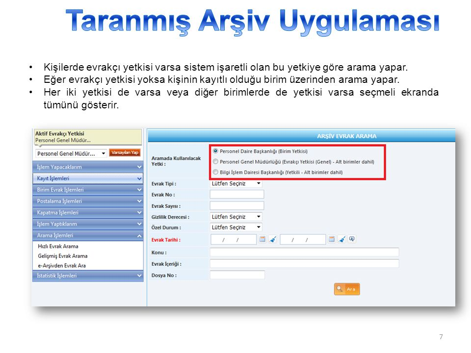 8 Birim seçimi yapıldıktan sonra arama sayfasında sayfada gerekli olan veriler girilerek arama yapılır.