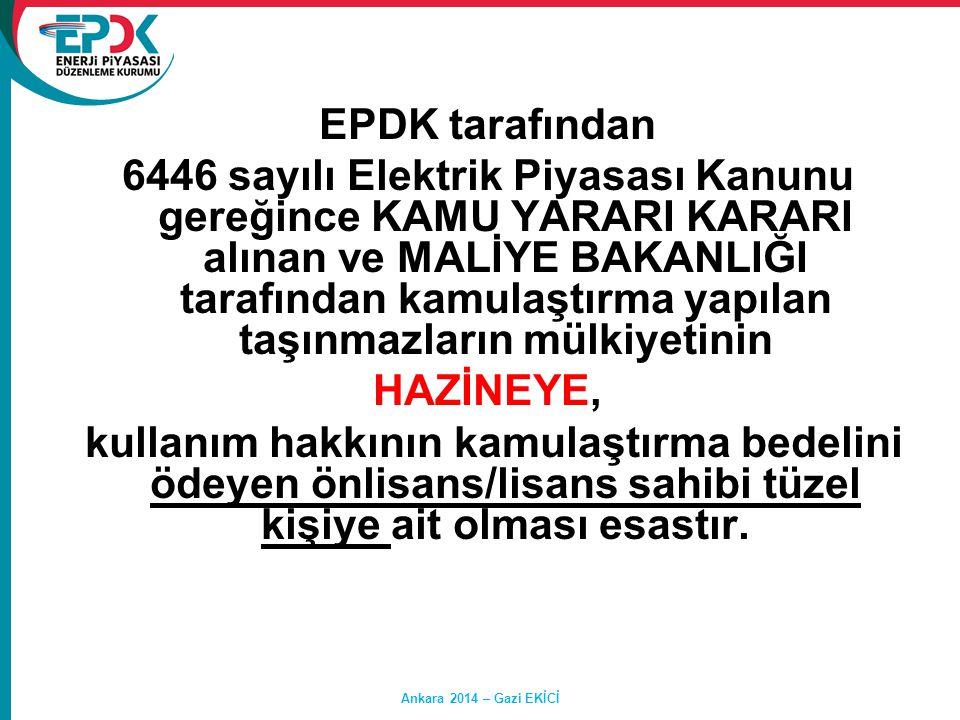 EPDK tarafından 6446 sayılı Elektrik Piyasası Kanunu gereğince KAMU YARARI KARARI alınan ve MALİYE BAKANLIĞI tarafından kamulaştırma yapılan taşınmazl