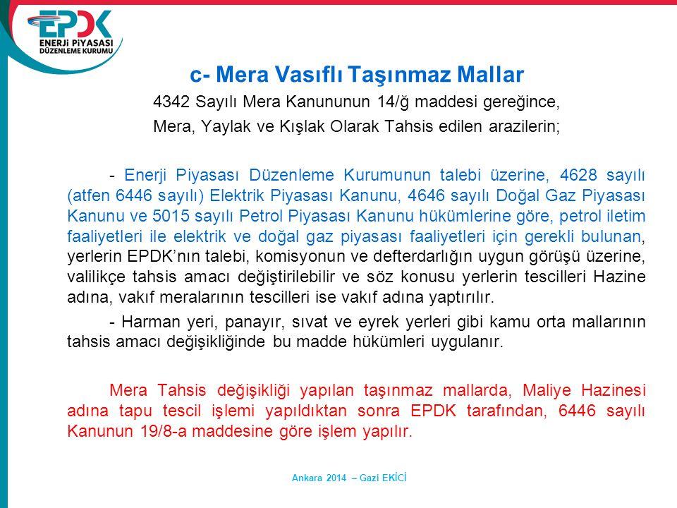 Ankara 2014 – Gazi EKİCİ c- Mera Vasıflı Taşınmaz Mallar 4342 Sayılı Mera Kanununun 14/ğ maddesi gereğince, Mera, Yaylak ve Kışlak Olarak Tahsis edile