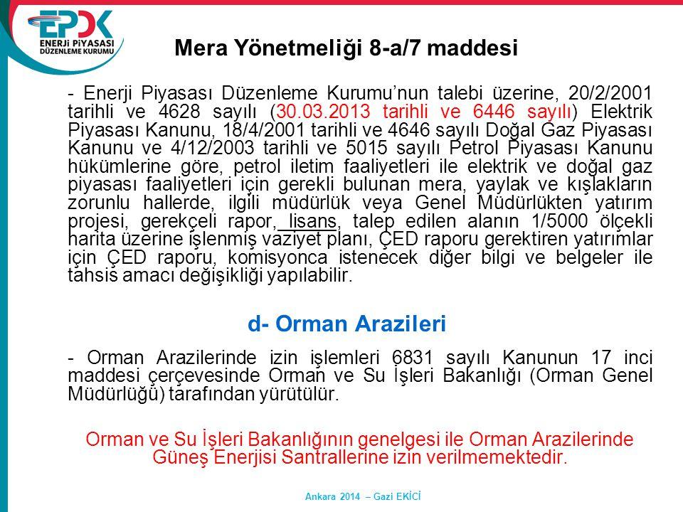 Ankara 2014 – Gazi EKİCİ Mera Yönetmeliği 8-a/7 maddesi - Enerji Piyasası Düzenleme Kurumu'nun talebi üzerine, 20/2/2001 tarihli ve 4628 sayılı (30.03