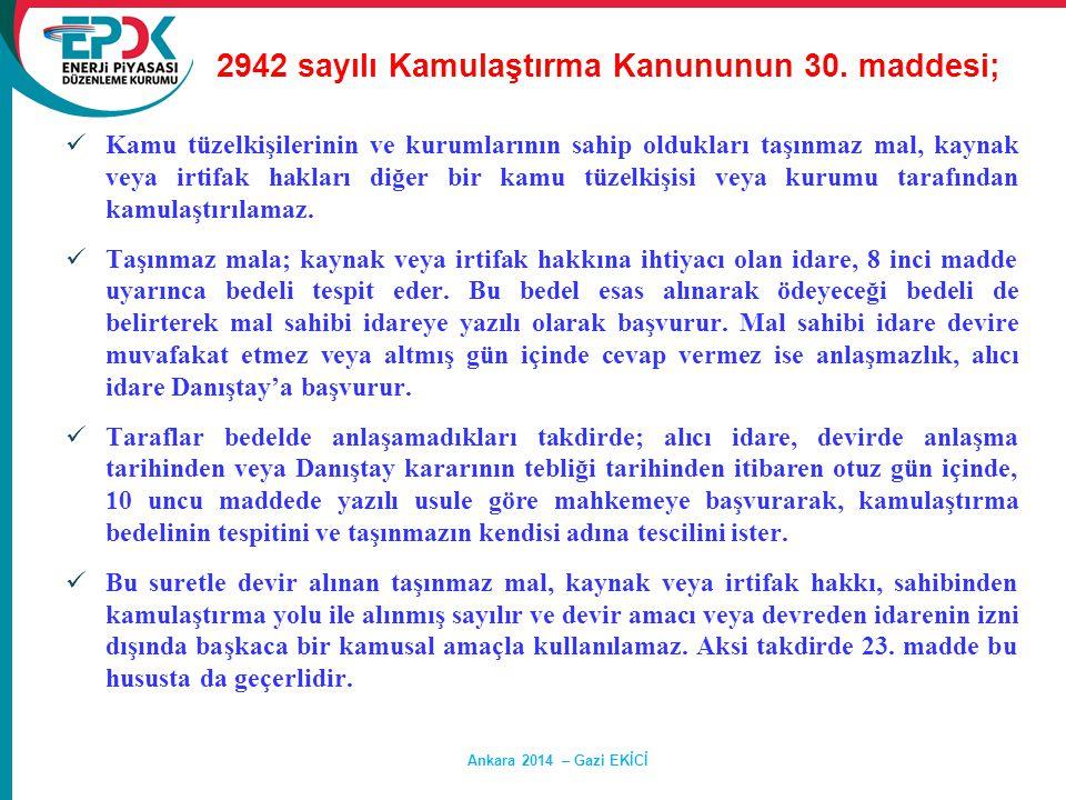 Ankara 2014 – Gazi EKİCİ  Kamu tüzelkişilerinin ve kurumlarının sahip oldukları taşınmaz mal, kaynak veya irtifak hakları diğer bir kamu tüzelkişisi