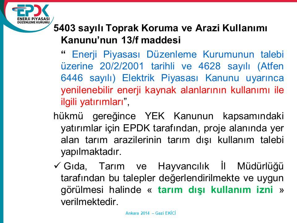 """Ankara 2014 – Gazi EKİCİ 5403 sayılı Toprak Koruma ve Arazi Kullanımı Kanunu'nun 13/f maddesi """" Enerji Piyasası Düzenleme Kurumunun talebi üzerine 20/"""