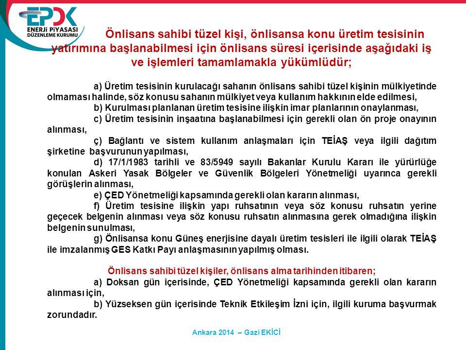 Ankara 2014 – Gazi EKİCİ Hasan SAY Önlisans sahibi tüzel kişi, önlisansa konu üretim tesisinin yatırımına başlanabilmesi için önlisans süresi içerisin