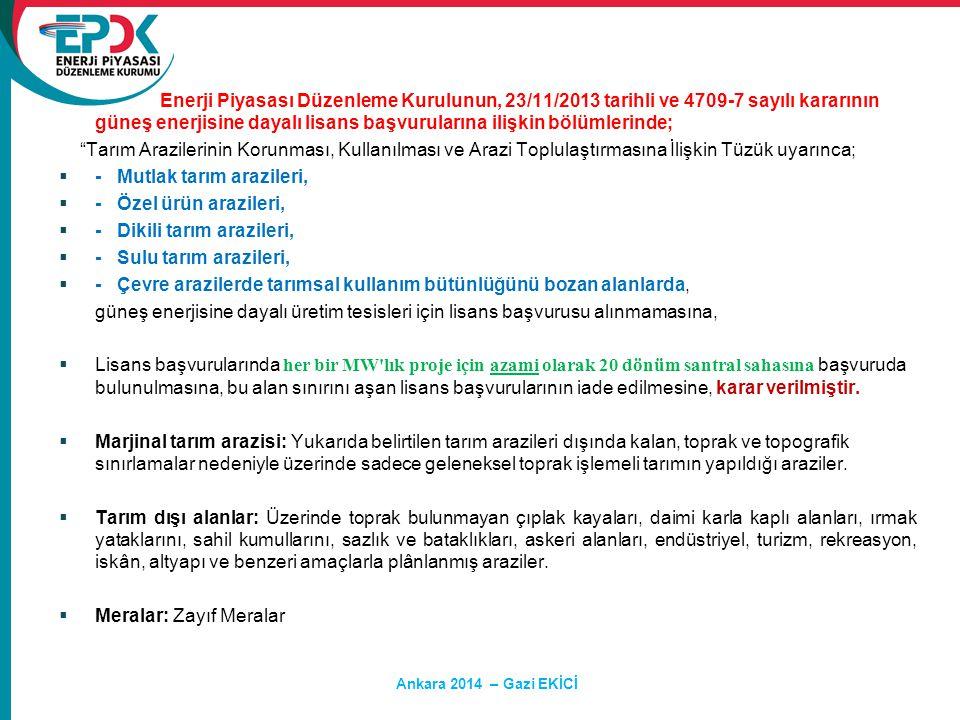 Ankara 2014 – Gazi EKİCİ Enerji Piyasası Düzenleme Kurulunun, 23/11/2013 tarihli ve 4709-7 sayılı kararının güneş enerjisine dayalı lisans başvuruları