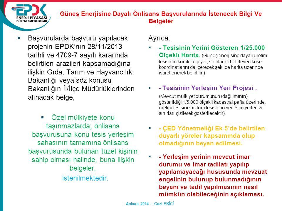 Güneş Enerjisine Dayalı Önlisans Başvurularında İstenecek Bilgi Ve Belgeler  Başvurularda başvuru yapılacak projenin EPDK'nın 28/11/2013 tarihli ve 4