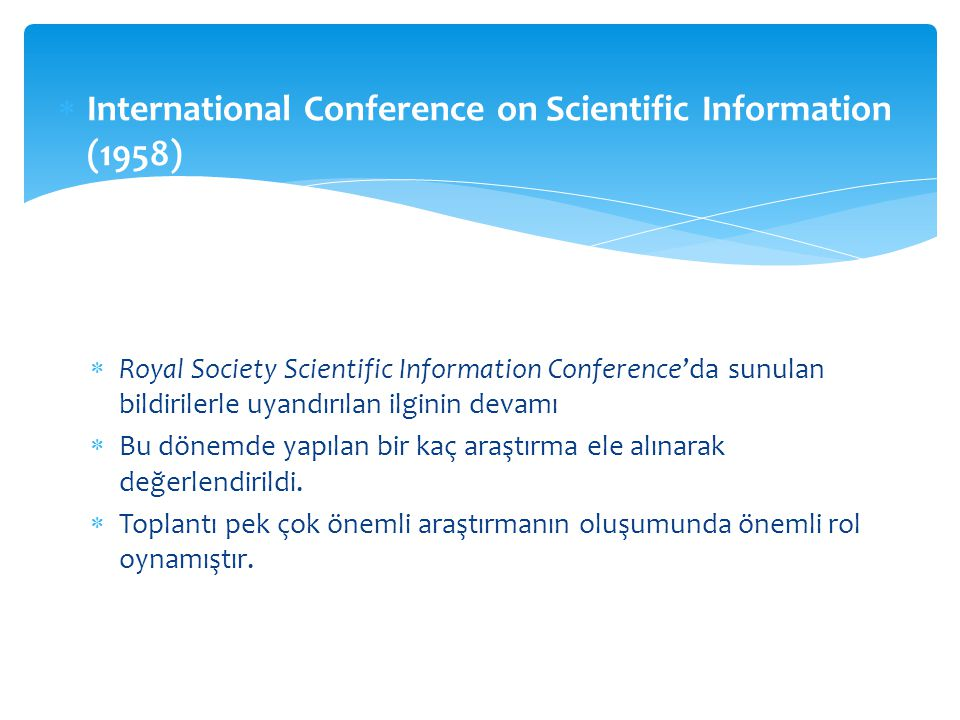  International Conference on Scientific Information (1958)  Royal Society Scientific Information Conference'da sunulan bildirilerle uyandırılan ilgi