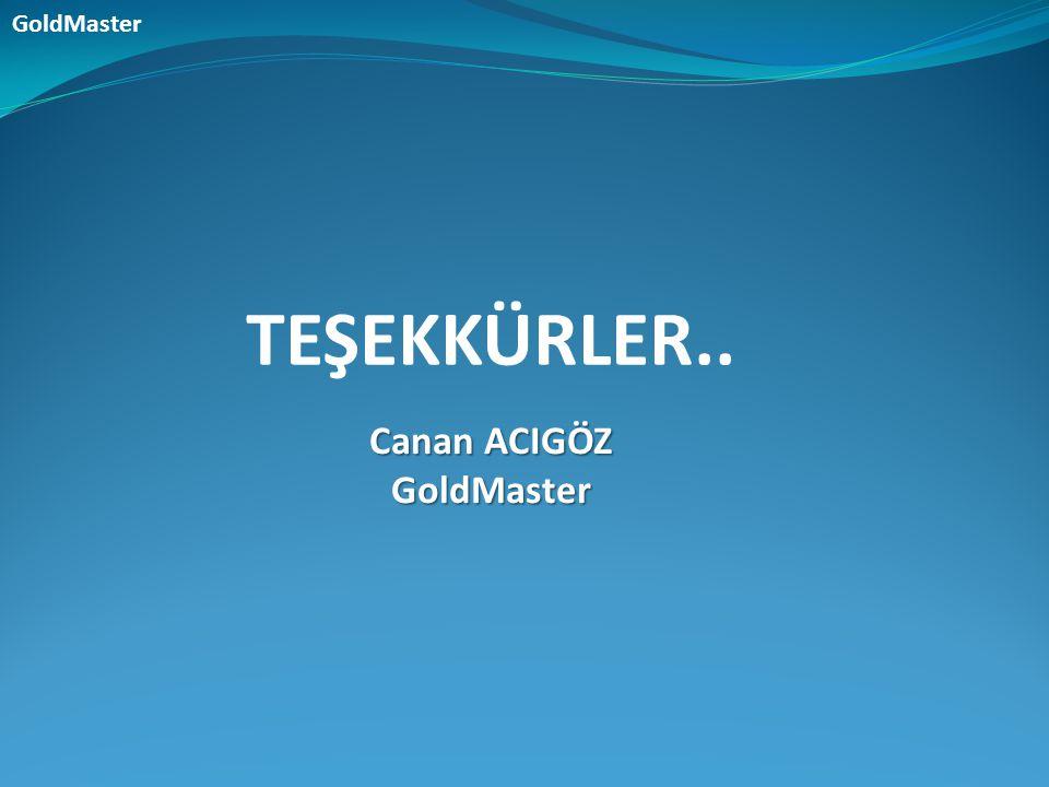 TEŞEKKÜRLER.. Canan ACIGÖZ GoldMaster GoldMaster