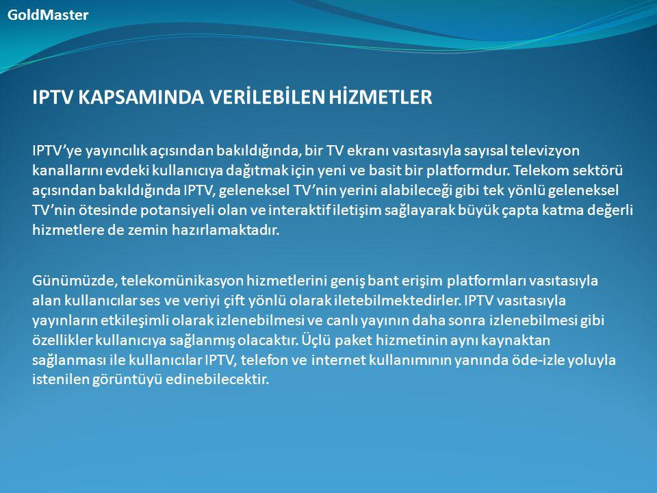 IPTV KAPSAMINDA VERİLEBİLEN HİZMETLER Günümüzde, telekomünikasyon hizmetlerini geniş bant erişim platformları vasıtasıyla alan kullanıcılar ses ve ver