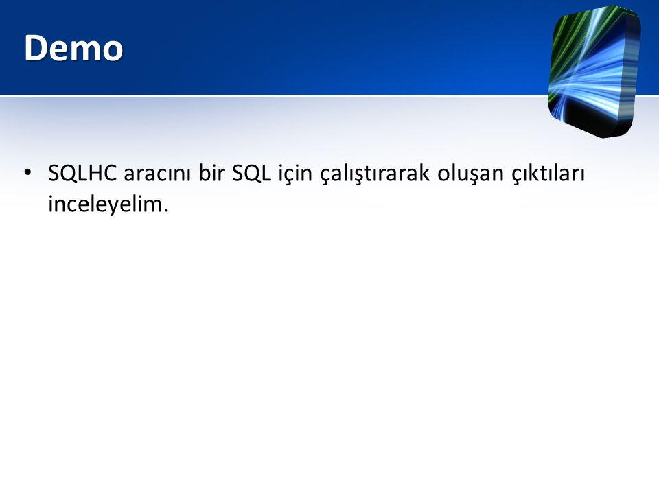 Demo • SQLHC aracını bir SQL için çalıştırarak oluşan çıktıları inceleyelim.