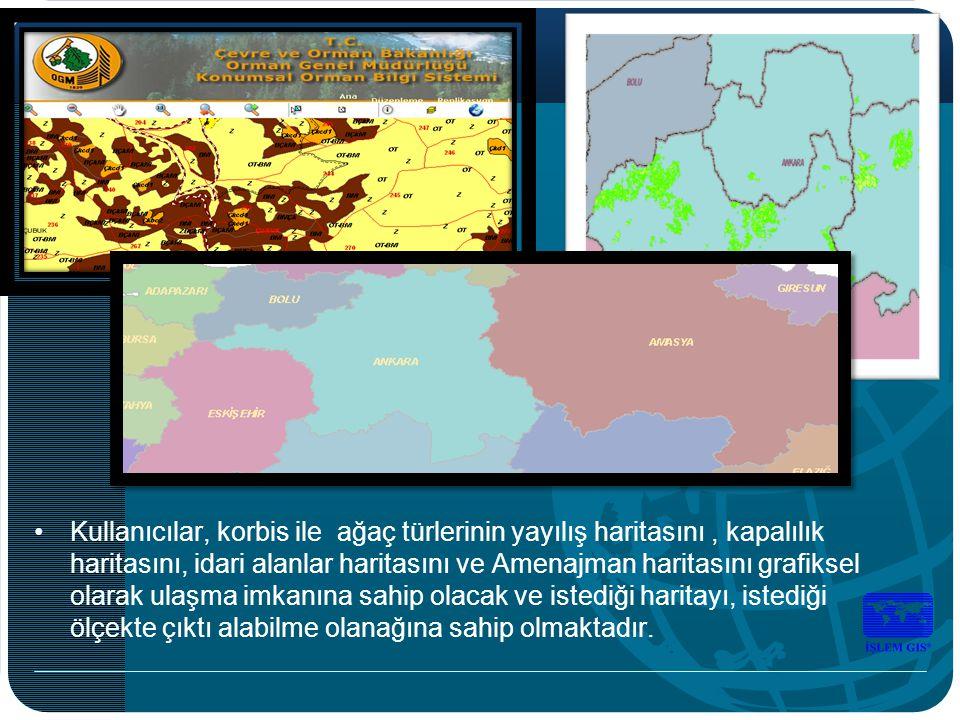 •Kullanıcılar, korbis ile ağaç türlerinin yayılış haritasını, kapalılık haritasını, idari alanlar haritasını ve Amenajman haritasını grafiksel olarak