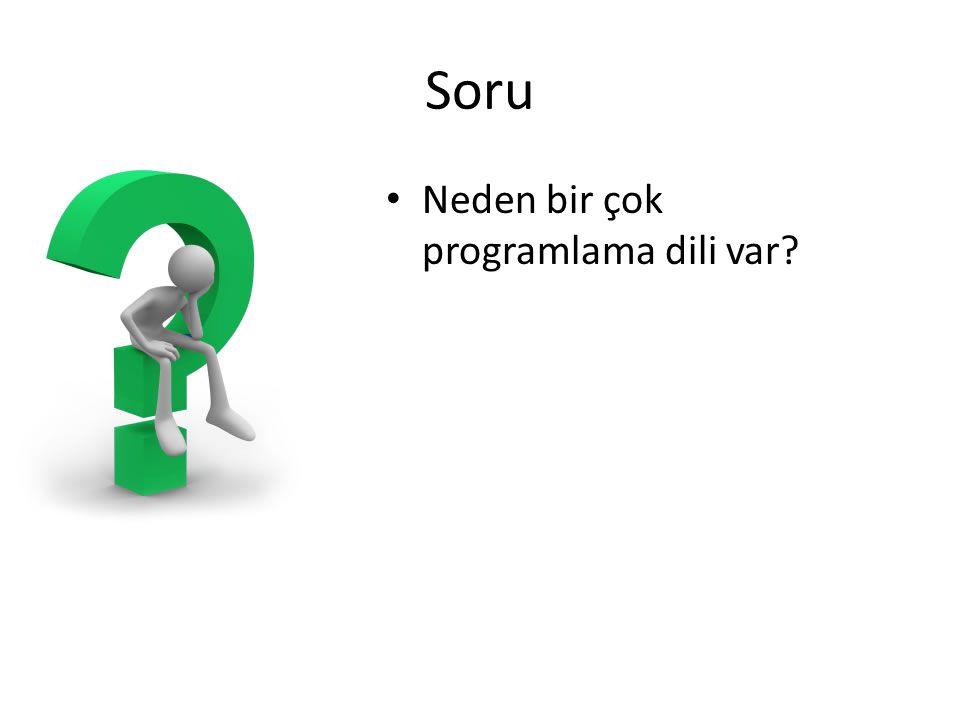 Soru • Neden bir çok programlama dili var?