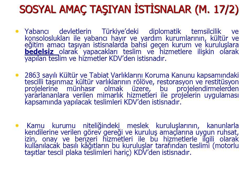 SOSYAL AMAÇ TAŞIYAN İSTİSNALAR (M. 17/2) • • Yabancı devletlerin Türkiye'deki diplomatik temsilcilik ve konsoloslukları ile yabancı hayır ve yardım ku